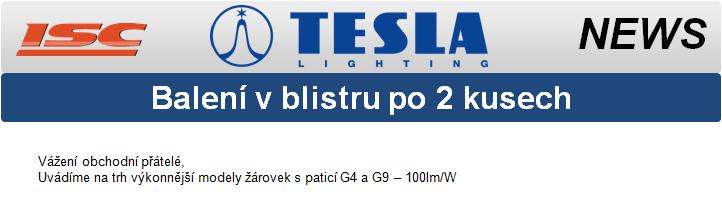 TESLA LIGHTING novinka žárovky G4 a G9 balení v blistru po 2kusech za 154,-